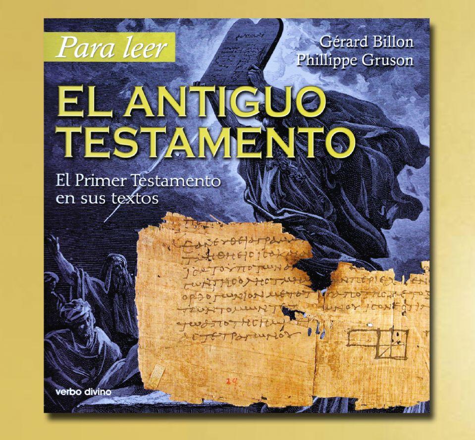 El Antiguo Testamento intimida: multiplicidad de libros, diversidad de